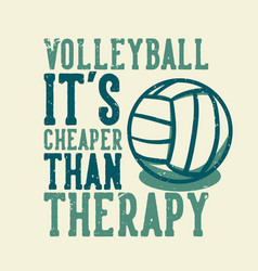 T-shirt design slogan typography volleyball its vector