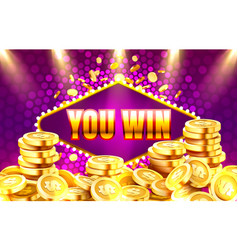you win golden coins casino sign machine night vector image