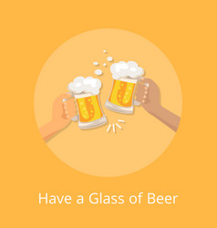 have glass beer poster with hands holding glasses vector image
