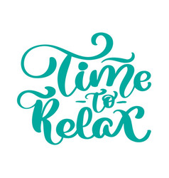 vintage text time to relax hand drawn vector image
