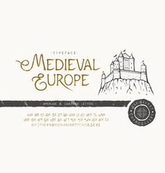 font medieval europe craft retro typeface design vector image