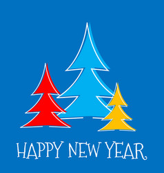 happy new year greeting card three fir tree on vector image