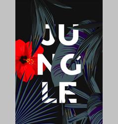 jungle poster dark hibiscus vector image
