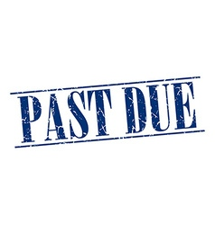 Past due blue grunge vintage stamp isolated on vector