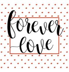 forever love lettering calligraphy romantic heart vector image