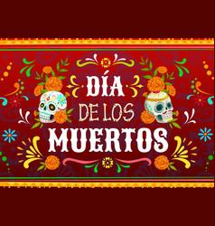 dia de los muertos mexican holiday poster vector image