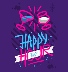 happy hour poster flyer design hand drawn brush vector image