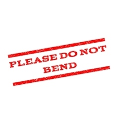 Please Do Not Bend Watermark Stamp vector