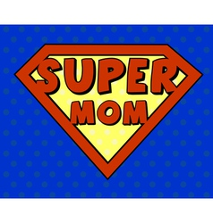 Super mom shield in pop art style vector
