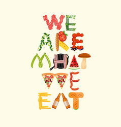 typography kitchen poster we are what we eat vector image