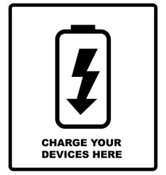charge your devices here sign battery icon vector image vector image