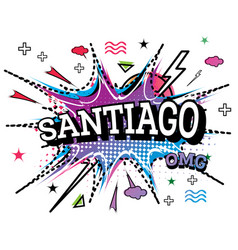 Santiago comic text in pop art style isolated on vector