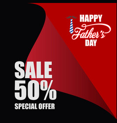 happy fathers day sale 50 special offer template vector image