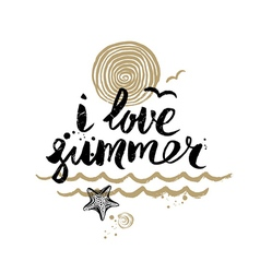 I love summer - hand drawn vector image vector image