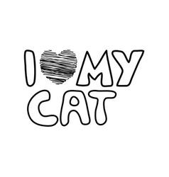 I love my cat - text doodle vector