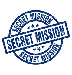 Secret mission blue round grunge stamp vector