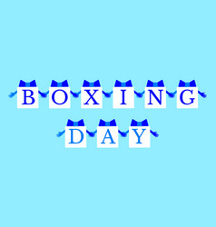 Boxing day concept of the holiday in the uk and vector