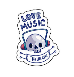 love music to death sticker vector image