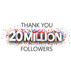 Thank you 20 million followers banner with vector