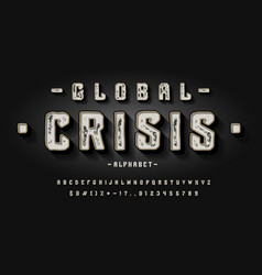 font global crisis 3d vintage display typeface vector image