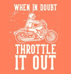 poster design slogan typography when in doubt vector image