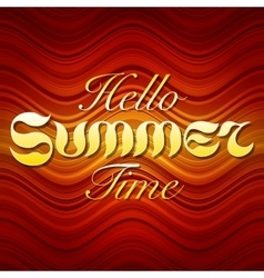 Hand drawn text HELLO SUMMER TIME lettering on red vector image