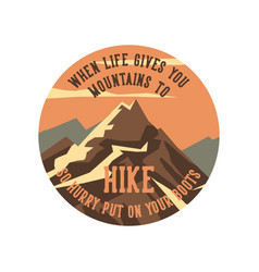 logo design when life gives you mountains to hike vector image
