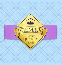 premium quality seal certificate of best product vector image
