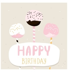 Cute cake pops with happy birthday wish greeting vector