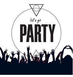 lets go party hands up people white background ve vector image