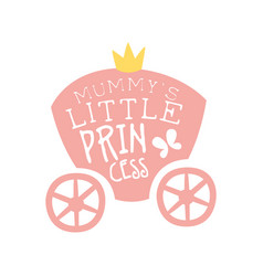 mummys little princess print colorful hand drawn vector image