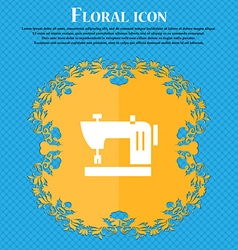 Sewing machine icon sign Floral flat design on a vector