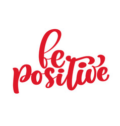 inspirational quote be positive handwritten vector image