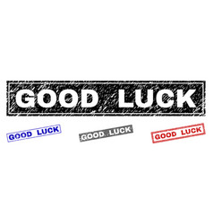 Grunge good luck scratched rectangle watermarks vector