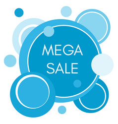 Mega sale sticker with abstract blue round forms vector