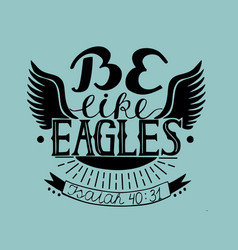 hand lettering be like eagles with wings vector image