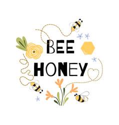 bee honey quote funny phrase bee flowers honey vector image