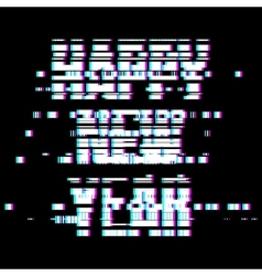 Glitch Happy New Year Text vector