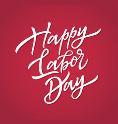 happy labor day - hand drawn brush pen vector image