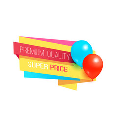 premium quality super price promo label balloons vector image