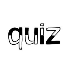 quiz - isolated hand drawn lettering vector image