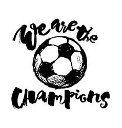 Soccer ball grunge lettering style motivation vector
