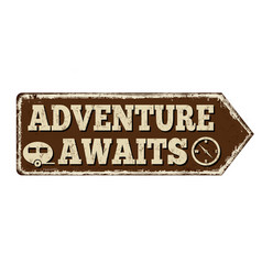 adventure awaits vintage rusty metal sign vector image
