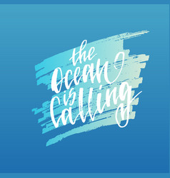 The ocean is calling inspirational quote about vector