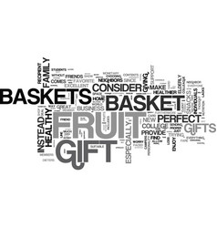 why fruit baskets make a good gift text word vector image