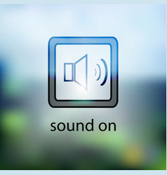 sound icon button on the blurred background vector image