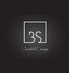Bs square frame letter logo design with black and vector