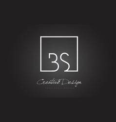 Bs square frame letter logo design with black vector