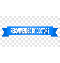 blue ribbon with recommended by doctors text vector image