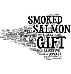 Executive gift gourmet smoked alaskan salmon text vector